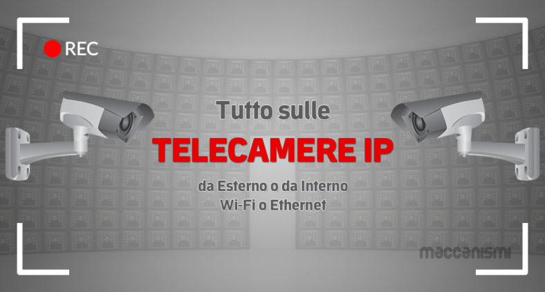 Telecamere IP WiFi e POE: guida ai kit di videosorveglianza online